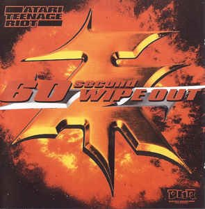 Atari Teenage Riot - 60 Second Wipe Out (2cd)
