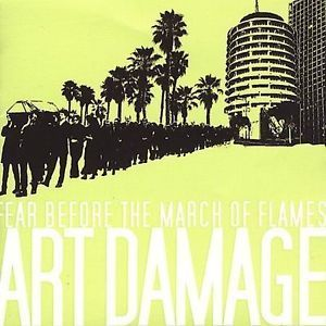 Art Damage - Fear Before The March Of Flames